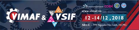 VIMAF & VSIF 2018: Cơ hội Vàng để kiến tạo và thúc đẩy sự phát triển ngành công nghiệp sản xuất chuẩn bị cho năm 2019