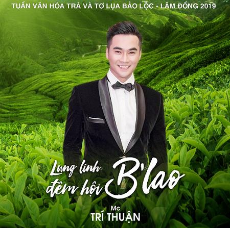 MC Lâm Trí Thuận cùng Á hậu Thùy Dung dẫn dắt Tuần Văn hóa trà và Tơ lụa Bảo Lộc - Lâm Đồng 2019