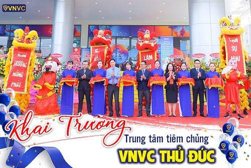 KHAI TRƯƠNG VNVC THỦ ĐỨC – TRUNG TÂM TIÊM CHỦNG CAO CẤP THỨ 6 TẠI TP.HCM
