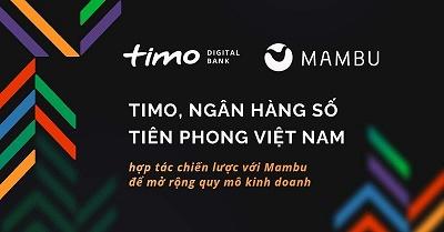 Timo - ngân hàng số hàng đầu Việt Nam chính thức hợp tác với Mambu để mở rộng quy mô kinh doanh